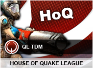 [QL] House of Quake TDM League